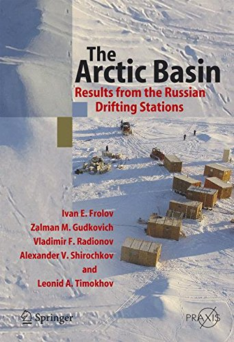 The Arctic Basin: Results from the Russian Drifting Stations (Springer Praxis Books)