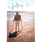 Falling Up: My Wild Ride from Victim to Kick-Ass Victory
