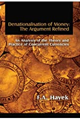 Denationalisation of Money: The Argument Refined (LvMI) Kindle Edition