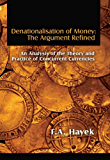 Denationalisation of Money: The Argument Refined (LvMI) (English Edition)