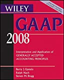 img - for Wiley GAAP 2008: Interpretation and Application of Generally Accepted Accounting Principles book / textbook / text book