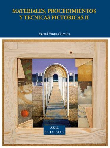 Descargar Libro Materiales, Procedimientos Y Técnicas Pictóricas Ii: Preparación De Los Soportes, Procedimientos Y Técnicas Pictóricas: 2 Manuel Huertas Torrejón