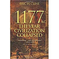1177 B.C. – The Year Civilization Collapsed (Turning Points in Ancient History)