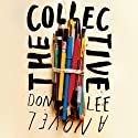 The Collective: A Novel Audiobook by Don Lee Narrated by Jeremy Arthur
