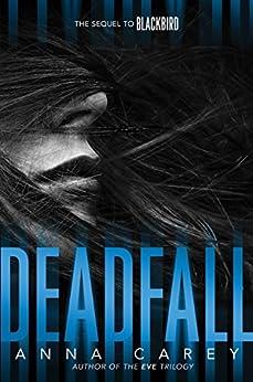 Deadfall (Blackbird Book 2) by [Carey, Anna]