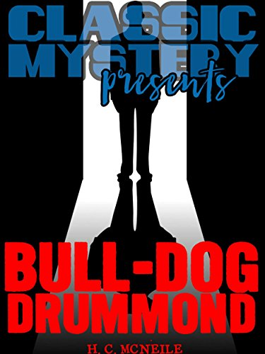 Bull-Dog Drummond (Classic Mystery Presents)