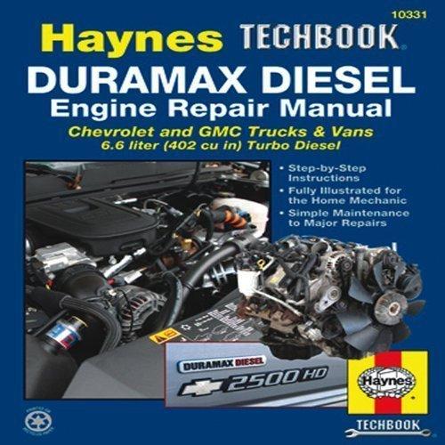 Duramax Diesel Engine Repair Manual: Chrevrolet and GMC Trucks & Vans 6.6 liter (402 cu in) Turbo Diesel (Haynes Manuals) by Editors of Haynes Manuals 1st (first) (2013) Paperback