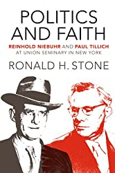 Politics and Faith: Reinhold Niebuhr and Paul Tillich at Union Seminary in New York (Mercer Tillich)