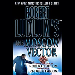 Robert Ludlum's The Moscow Vector Audiobook