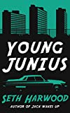 Young Junius: A Gripping Crime Thriller (Jack Palms Crime Book 4)