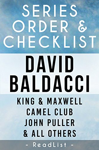 David Baldacci Series Order & Checklist: John Puller series, King and Maxwell series, Will Robie series, Amos Decker series, Camel Club series, All Short ... Stand-Alone Books list (Series List Book 1)