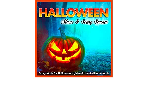 Halloween Music & Scary Sounds: Scary Music For Halloween