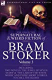 The Collected Supernatural and Weird Fiction of Bram Stoker, Bram Stoker, 184677831X