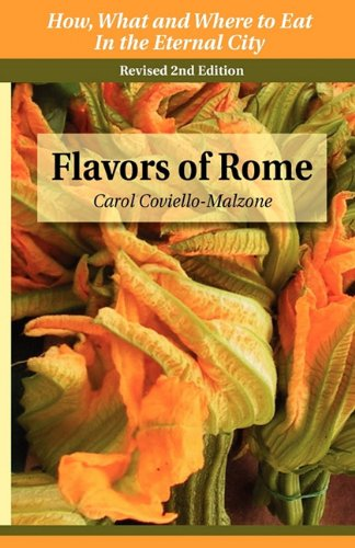 Flavors of Rome: How What & Where To Eat In The Eternal City (Best Places To Eat In Rome Italy)