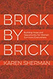Brick by Brick: Building Hope and Opportunity for