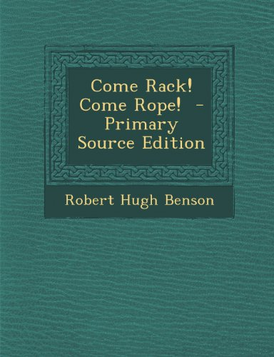 Come Rope (Come Rack! Come Rope!  - Primary Source Edition)