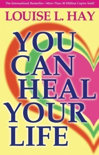 You Can Heal Your Life by Hay, Louise L. on 01/07/2004 New edition