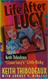 Life After Lucy: The True Story of