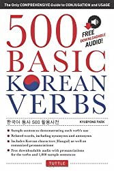 500 Basic Korean Verbs: The Only Comprehensive Guide to Conjugation and Usage