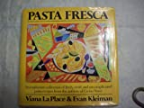 img - for Pasta Fresca : An Exuberant Collection of Fresh, Vivid & Uncomplicated Pasta Rec book / textbook / text book