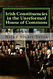 Irish Constituencies in the Unreformed House of Commons, Nicky Verra, 149239615X