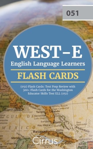 WEST-E English Language Learners (051) Flash Cards: Test Prep Review with 300+ Flash Cards for the Washington Educator Skills Test ELL (051)