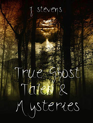 True Ghost Tales & Mysteries: A ghost story is not just for Halloween it's for life. Including the Dangers of  Ouija boards & true horror stories, history of Halloween, as well as angel encounters -