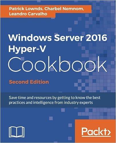 Windows Server 2016 Hyper-V Cookbook, 2nd Edition