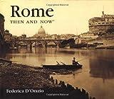 Rome Then and Now, Federica D'Orazio, 1592232922