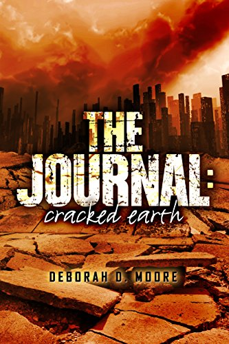 The Journal: Cracked Earth: (The Journal Book 1) by [Moore, Deborah D.]