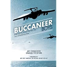 Buccaneer Boys: True Tales by those who Flew the 'Last all- British Bomber'