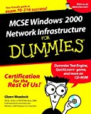 MCSE Windows 2000 Network Infrastructure for Dummies, Glenn E. Weadock, 0764507117
