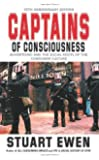 Captains of Consciousness: Advertising and the Social Roots of the Consumer Culture, 25th Anniversary Edition