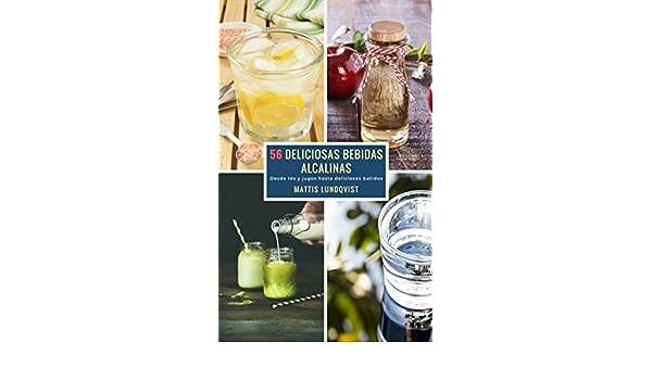 56 Deliciosas Bebidas Alcalinas: Desde tés y jugos hasta deliciosos batidos (Spanish Edition) - Kindle edition by Mattis Lundqvist.