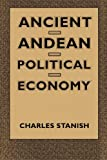 Ancient Andean Political Economy, Charles Stanish, 0292729456