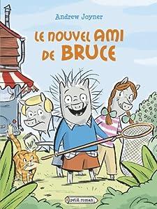 """Afficher """"Le nouvel ami de Bruce"""""""