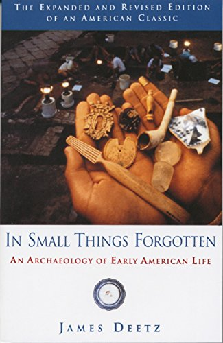 In Small Things Forgotten: An Archaeology of Early...