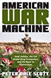 img - for American War Machine: Deep Politics, the CIA Global Drug Connection, and the Road to Afghanistan (War and Peace Library) book / textbook / text book
