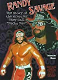 "Randy Savage: The Story of the Wrestler They Call ""Macho Man"" (Pro-wrestling Legends)"