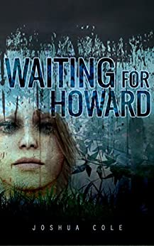 Waiting for Howard by [Cole, Joshua]