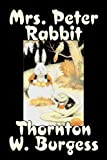 Mrs Peter Rabbit, Thornton W. Burgess, 160312005X