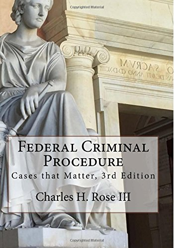 Federal Criminal Procedure: Cases that Matter