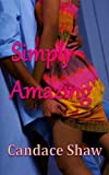 Simply Amazing: A Short Prequel to Only One for Me (Arrington Family series)