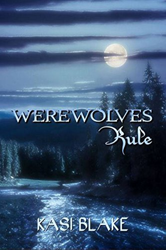 Werewolves Rule (Rule Series Book 2) by [Blake, Kasi]