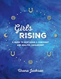 img - for Girls Rising: A Guide to Nurturing a Confident and Soulful Adolescent by Urana Jackson (2016-05-17) book / textbook / text book