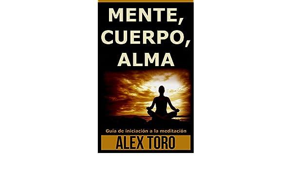 Amazon.com: MENTE, CUERPO, ALMA: Guía de iniciación a la ...