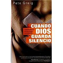 Cuando Dios guarda silencio: Capte el silencio de una oración no contestada