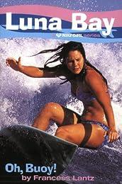 Luna Bay #4: Oh, Buoy!: A Roxy Girl Series