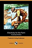 Electricity for the Farm, Frederick Irving Anderson, 1409982521