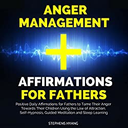 Anger Management Affirmations for Fathers
